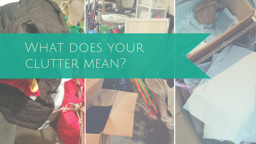 What Does Your Clutter Mean