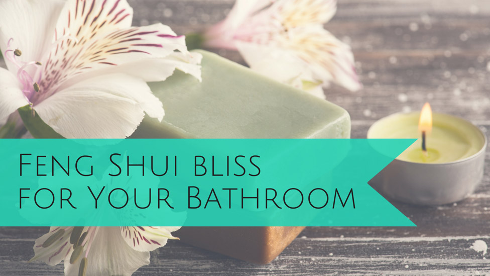 Design a Bathroom with Feng Shui
