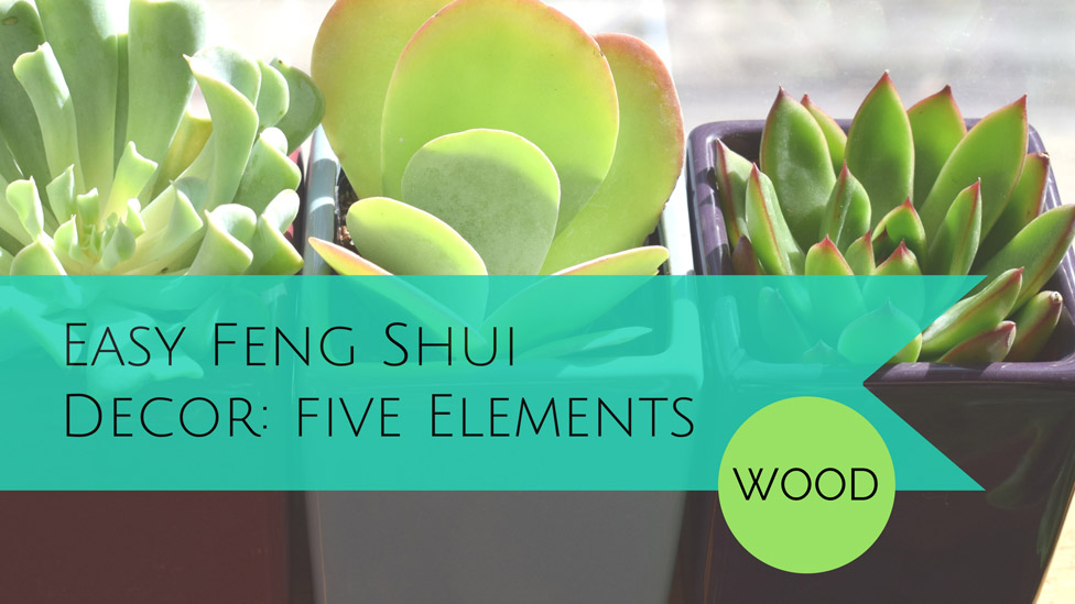 Simple Ways to Decorate with Feng Shui: The WOOD element