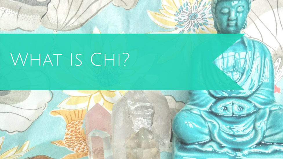 Feng Shui 101: What is Chi?