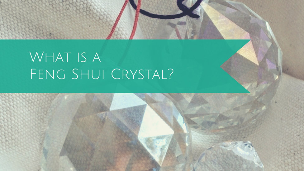 What is a Feng Shui Crystal?