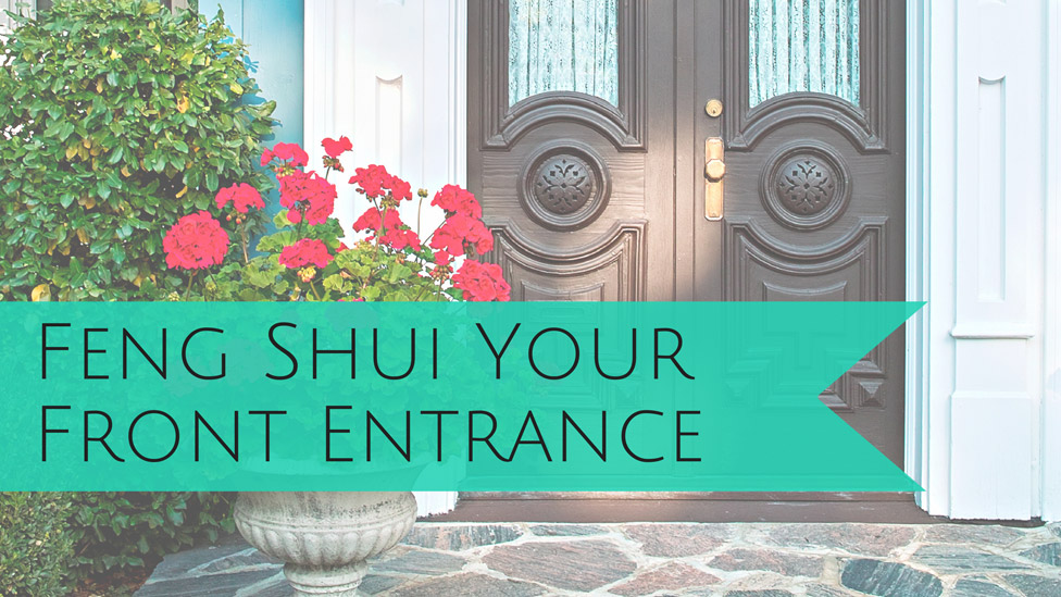 Increase Opportunities in your Life: Feng Shui Your Front Entrance