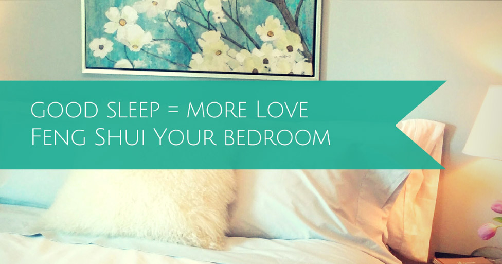 good sleep more love feng shui and your bedroom