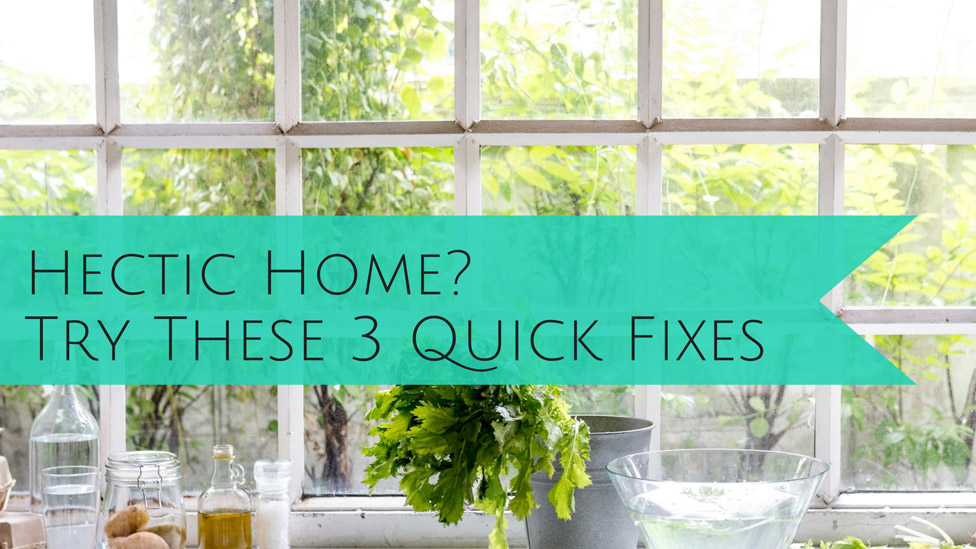 3 Quick Fixes to Make Your Hectic Home Feel More Peaceful