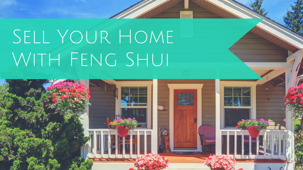Five Simple Tips for Selling your Home with Feng Shui